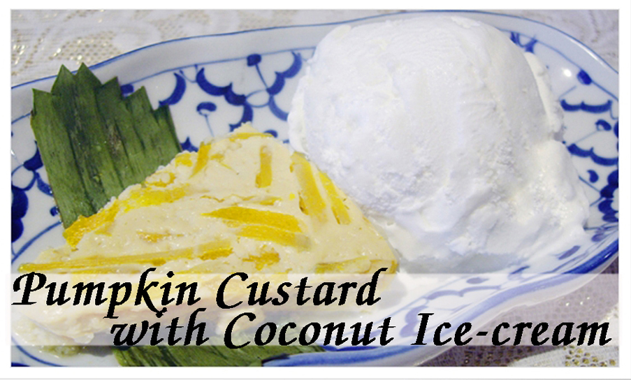 Pumpkin Custard (Sung Ka Ya) with Coconut Ice-Cream
